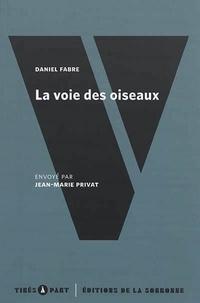 Daniel Fabre - La voie des oiseaux - Sur quelques récits d'apprentissage.