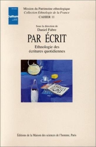 Daniel Fabre et  Collectif - Par écrit - Ethnologie des écritures quotidiennes.