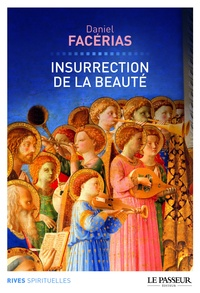 Daniel Facérias - Insurrection de la beauté.