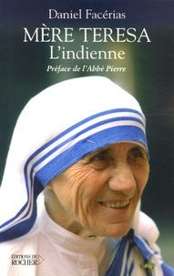 Daniel Facérias - Mère Teresa l'Indienne.