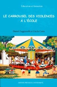 Daniel Faggianelli et Cécile Carra - Le carrousel des violences à l'école.