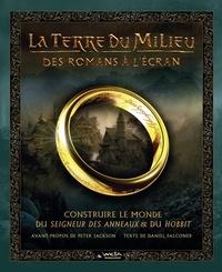 Ebooks gratuits kindle download La Terre du Milieu : Des romans à l'écran  - Construire le monde du Seigneur des Anneaux & du Hobbit par Daniel Falconer 9782364806610