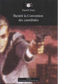 Daniel Fano - Bientôt la Convention des cannibales.
