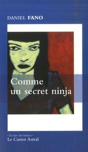 Daniel Fano - Comme un secret ninja.