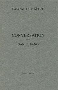 Daniel Fano - Conversation avec Pascal Lemaître.