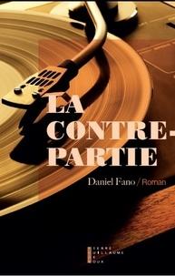 Daniel Fano - La contrepartie.
