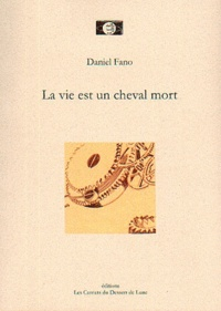 Daniel Fano - La vie est un cheval mort.