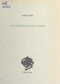 Daniel Fano - Un champion de mélancolie.