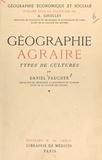 Daniel Faucher et André Cholley - Géographie agraire - Types de cultures.
