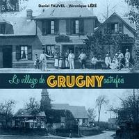Daniel Fauvel et Véronique Lézé - Le village de Grugny autrefois.