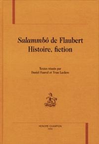 """Daniel Fauvel et Yvan Leclerc - """"Salammbô"""" de Flaubert - Histoire, fiction."""