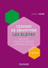 Daniel Favre - Cessons de démotiver les élèves.