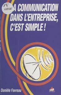 Daniel Favreau - La communication dans l'entreprise, c'est simple !.