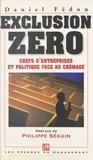 Daniel Fedou - Exclusion zéro - Chefs d'entreprises et politique face au chômage.