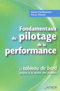 Daniel Feisthammel et Pierre Massot - Fondamentaux du pilotage de la performance - Le tableau de bord adapté à la réalité des activités.