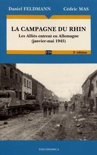 Daniel Feldmann et Cédric Mas - La campagne du Rhin - Les Alliés entrent en Allemagne (janvier-mai 1945).