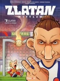 Daniel Fernandes et Edmond Tourriol - Zlatan Style Tome 2 : Zlatanc contre le monde.