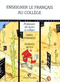 Daniel Fernandez et Bernard Meyer - Enseigner le français au collège.