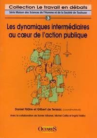 Daniel Filâtre et Gilbert de Terssac - Les dynamiques intermédiaires au coeur de l'action publique.