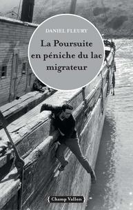 Daniel Fleury - La poursuite en péniche du lac migrateur.