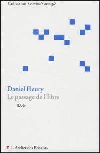 Daniel Fleury - Le passage de l'Ebre.