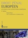 Daniel Flore - Droit pénal européen - Les enjeux d'une justice pénale européenne.