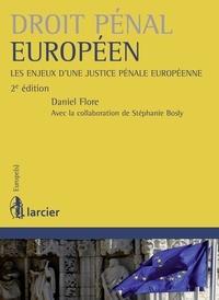 Daniel Flore et Stéphanie Bosly - Droit pénal européen - Les enjeux d'une justice penale européenne.