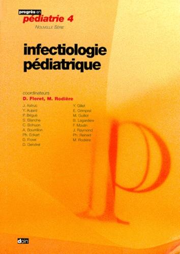 Daniel Floret et M Rodiere - Infectiologie pédiatrique.