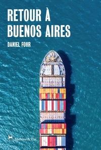 Daniel Fohr - Retour à Buenos Aires.
