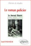 Daniel Fondanèche - Le roman policier.