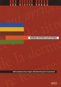 Daniel Fondanèche - Science-fiction/Fantastique - 450 analyses d'ouvrages sélectionnés pour la jeunesse.