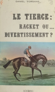 Daniel Forsans - Le tiercé : racket ou divertissement ?.