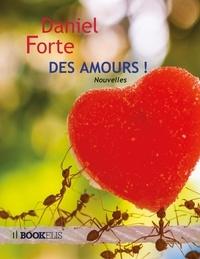Daniel Forte - Des amours !.