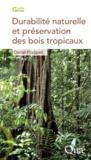 Daniel Fouquet - Durabilité naturelle et préservation des bois tropicaux.