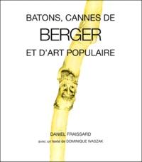 Daniel Fraissard - Bâtons, cannes de berger et d'art populaire.