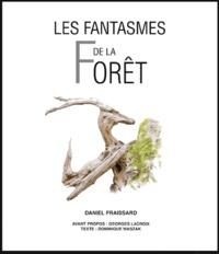 Daniel Fraissard et Dominique Waszak - Les fantasmes de la Forêt.