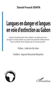 Daniel Franck Idiata - Langues en danger et langues en voie d'extinction au Gabon - Quand la génération des enfants se détourne des langues vernaculaires ou quand les couleurs de la langue de la communauté.