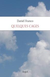 Daniel Franco - Quelques cages.