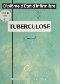 Daniel François Raguet et André Meyer - Tuberculose - 17 figures.