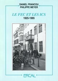 Daniel Francou et Philippe Meyer - Le FEC et les ICS, 1925-1995.