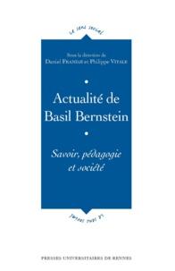 Daniel Frandji et Philippe Vitale - Actualité de Basil Bernstein - Savoir, pédagogie et société.