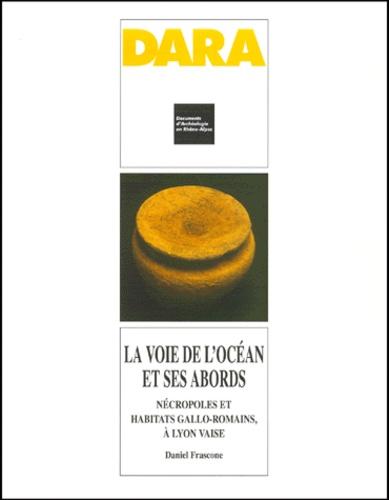La voie de l'Océan et ses abords. nécropoles et habitats gallo-romain, à Lyon Vaise. Le boulevard périphérique nord de Lyon