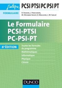 Daniel Fredon et Lionel Porcheron - Le Formulaire PCSI-PTSI-PC-PSI-PT - 6e éd..