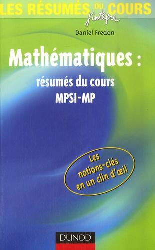 Daniel Fredon - Mathématiques MPSI-MP - Résumés du cours.