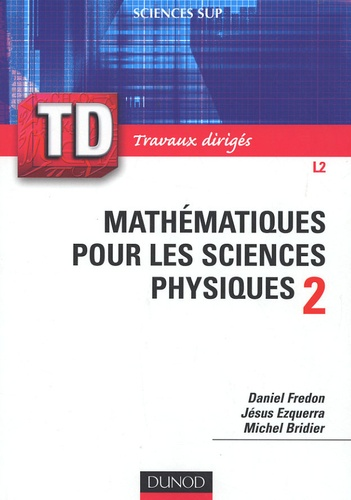 Daniel Fredon et Jésus Ezquerra - Mathématiques pour les sciences physiques - Tome 2.