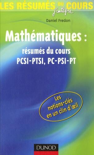 Daniel Fredon - Mathématiques : résumés du cours PCSI-PTSI, PC-PSI-PT.