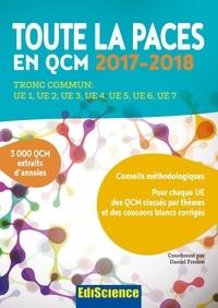 Daniel Fredon et François Birembaux - Toute la PACES en QCM 2017-2018 - 3e éd. - Tronc commun : UE1, UE2, UE3, UE4, UE5, UE6, UE7.