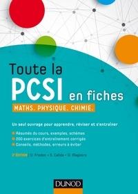 Daniel Fredon et Savério Calléa - Toute la PCSI en fiches - 2ed - Maths, Physique, Chimie.