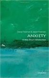 Daniel Freeman et Jason Freeman - Anxiety: A Very Short Introduction.