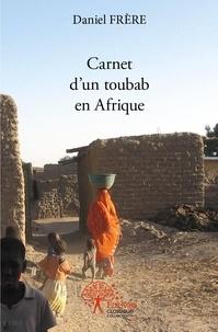 Daniel Frère - Carnet d'un toubab en Afrique.